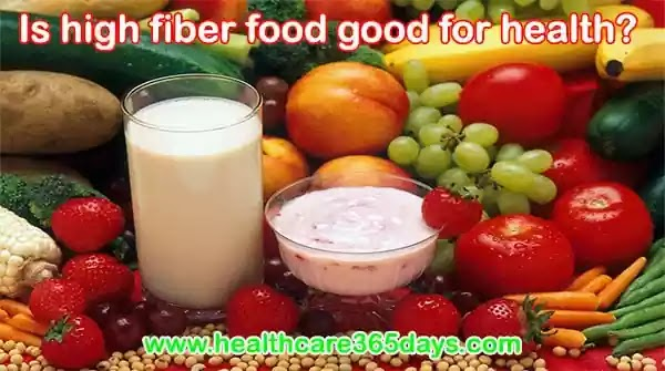 Why fiber food is good for health,best source of high and rich fiber foods.