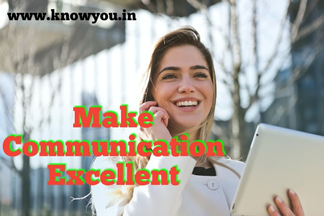 How to Make Communication Excellent, Make Communication skills excellent, Top best tips to Make Communication Excellent 2020