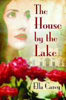 The House by the Lake by Ella Carey (Book cover)