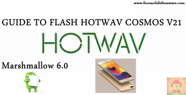 Guide To Flash HOTWAV Cosmos V21 SC7731 Marshmallow 6.0 SPD Flashtool Method