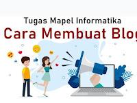 Tugas Mapel Informatika Cara Membuat Blog. Lakukan 7 langkah Ini Menjadi Siswa Blogger yang Sukses