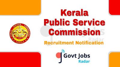 KPSC recruitment notification 2019, govt jobs in kerala, govt jobs for 12th pass, govt jobs for graduate, govt jobs for doctors, kerala govt jobs