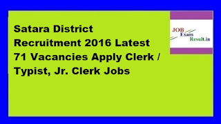 Satara District Recruitment 2016 Latest 71 Vacancies Apply Clerk / Typist, Jr. Clerk Jobs