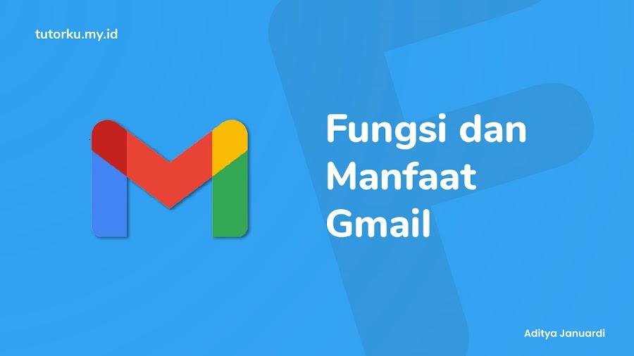 Fungsi dan Manfaat Gmail - Satu Akun Berjuta Kemudahan