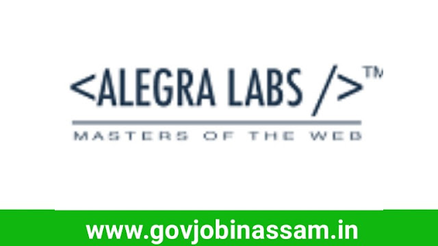 Alegra Labe Guwahati Recruitment 2018, govjobinassam