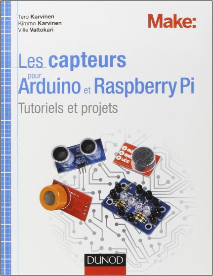 Livre : Les capteurs pour Arduino et Raspberry Pi - Tutoriels et projets PDF