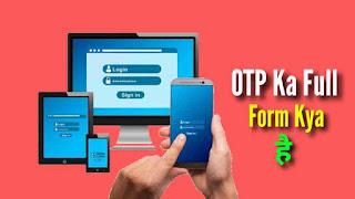 OTP Ka Full Form Kya hai