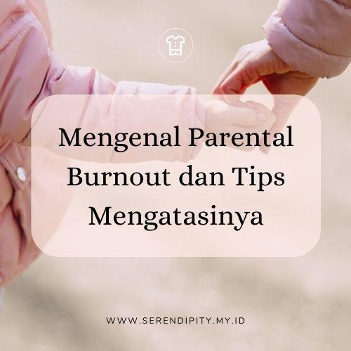 Mengenal Parental Burnout dan Tips Mengatasinya