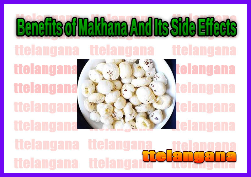 Benefits of Makhana And Its Side Effects