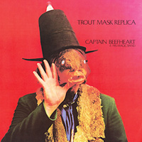 My Favourite Albums That I've Never Reviewed (Part 2): 01. Captain Beefheart & His Magic Band - Trout Mask Replica