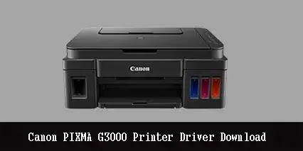 Canon PIXMA G3000 Printer Driver Software Download For Windows Mac