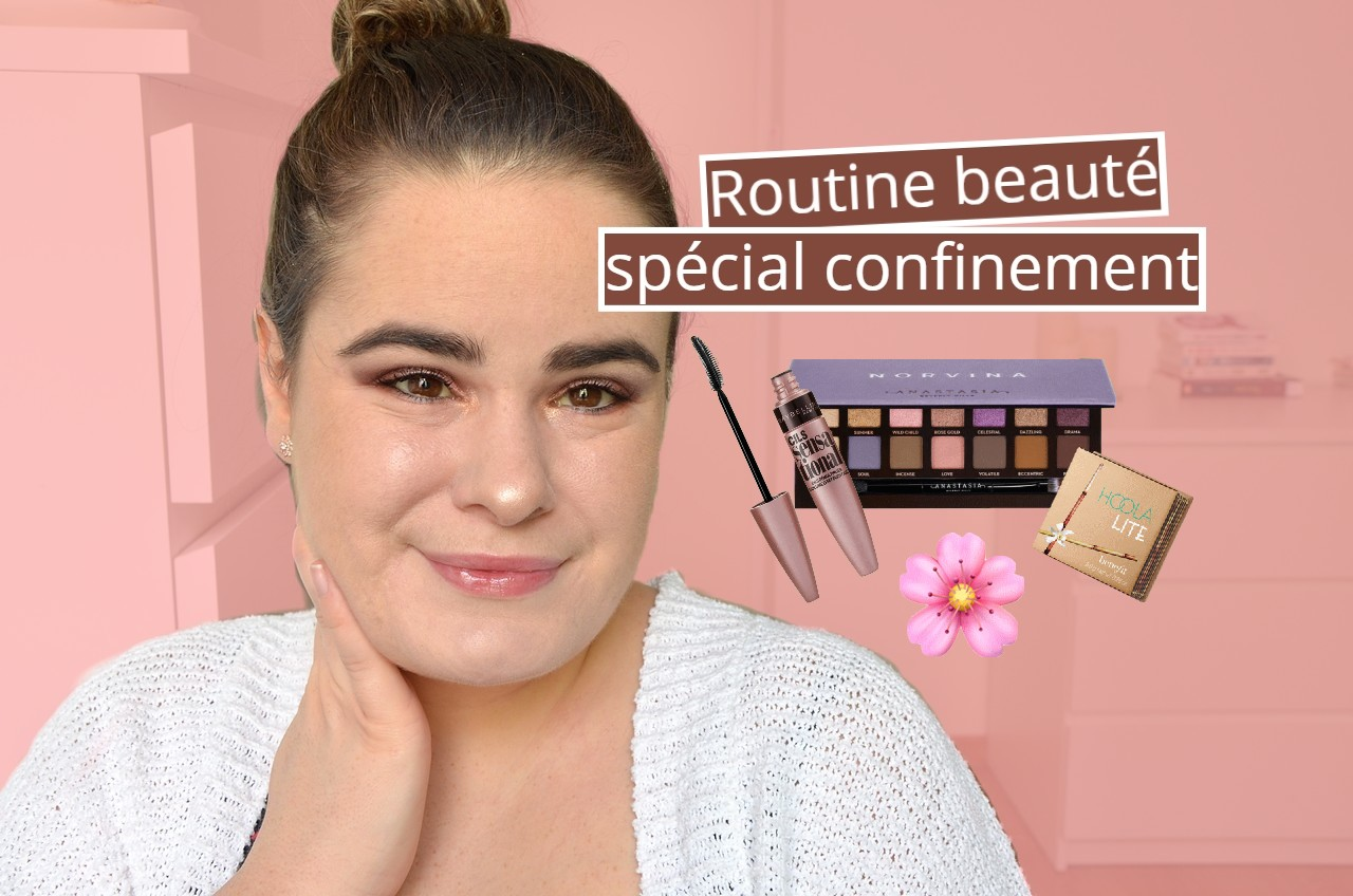 GRWM routine beauté pendant le confinement, mon go to makeup du quotidien pendant le confinement