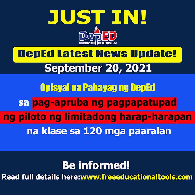 Opisyal na Pahayag ng DepEd sa pag-apruba ng pagpapatupad ng piloto ng limitadong harap-harapan na klase sa 120 mga paaralan