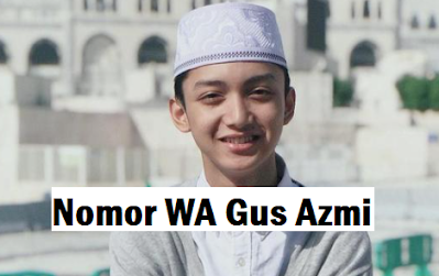 Nomor Whatsapp Gus Azmi