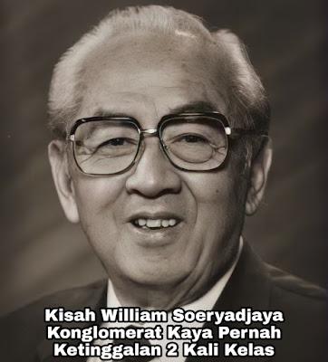 Kisah Sukses William Soeryadjaya, Konglomerat Kaya Raya Pernah Ketinggalan 2 Kali Kelas