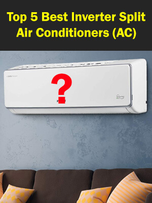 5 Best Inverter Split Air Conditioners (AC) in India 2021