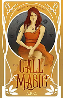 The Call of Magic - Book 1 of The Fool's Journey - an epic Urban Fantasy, Paranormal Romance adventure for Young Adult readers by A. R. C.