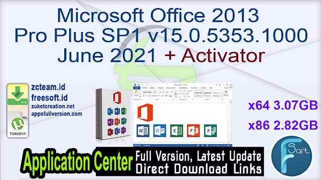Microsoft Office 2013 Pro Plus SP1 v15.0.5353.1000 June 2021 + Activator_ ZcTeam.id