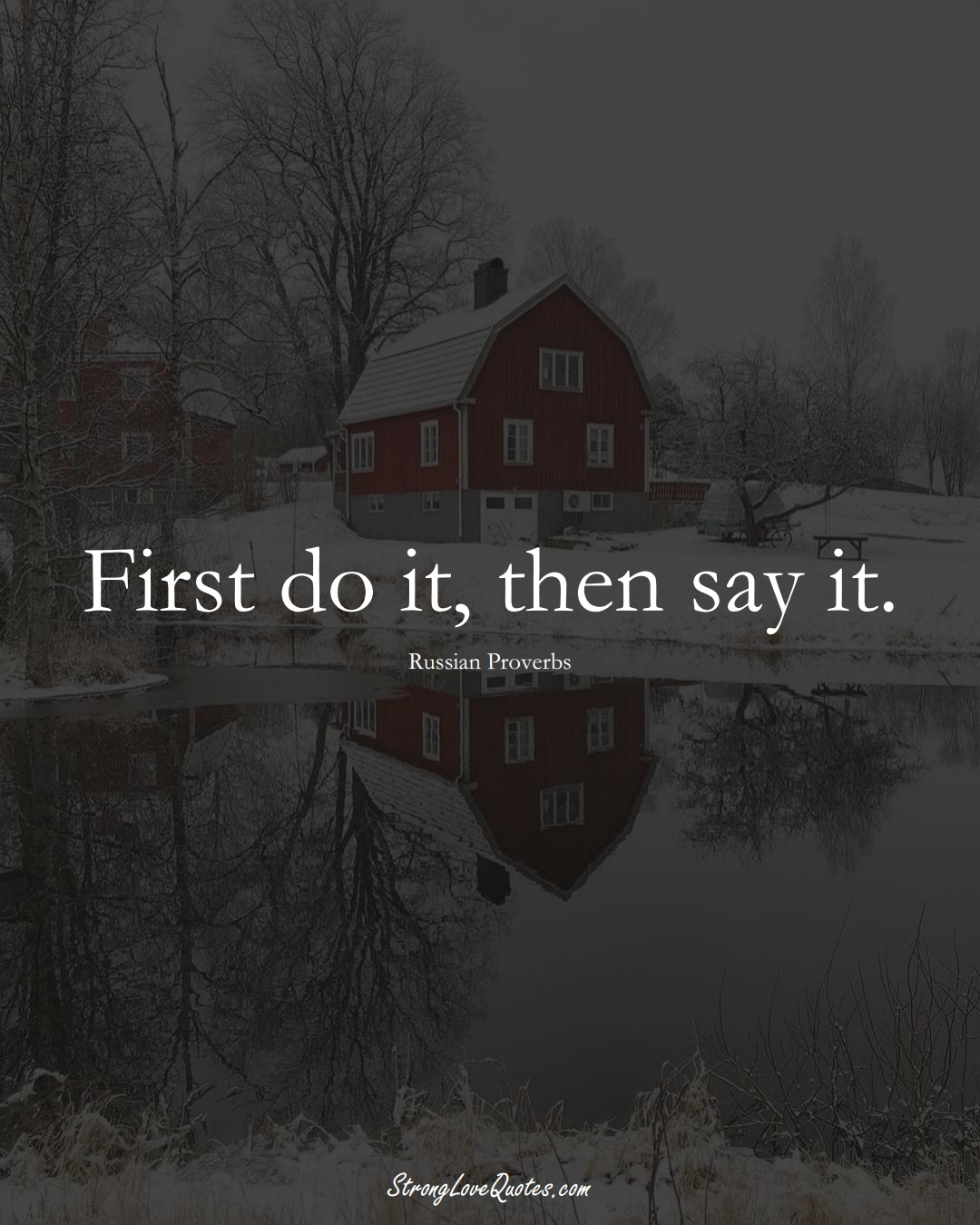 First do it, then say it. (Russian Sayings);  #AsianSayings