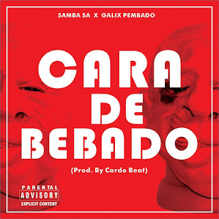 Samba SA Feat. Galix Pembado - Cara De Bêbado