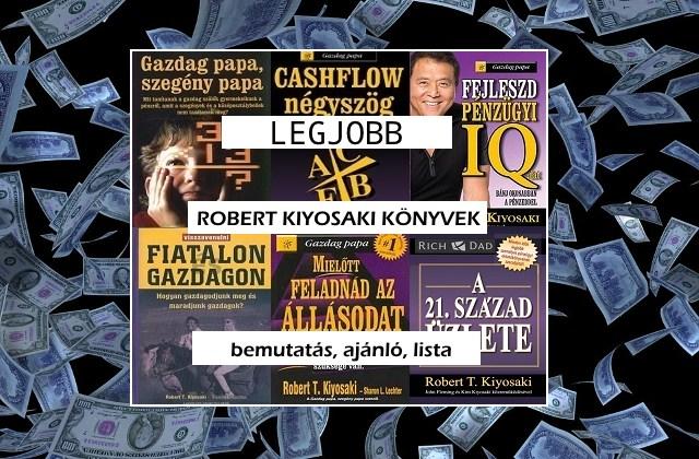 Legjobb Robert Kiyosaki könyvek bemutatás, ajánló