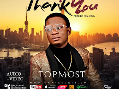 GOSPEL VIDEO & MP3: TopMost - Thank You