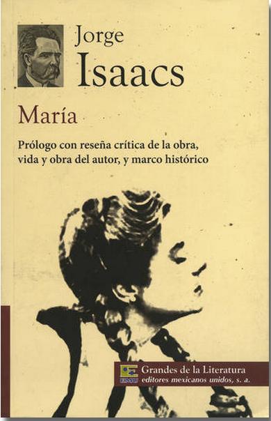 Jorge Isaacs. María.