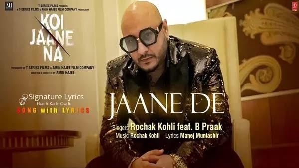 Jaane De Lyrics - Koi Jaane Na | B Praak