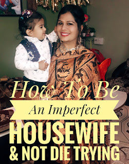 How To Be An Imperfect Housewife And Not Die Trying