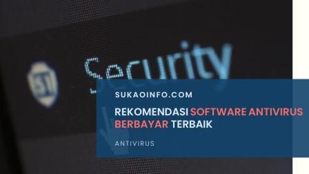 Rekomendasi software antivirus terbaik untuk pc atau komputer