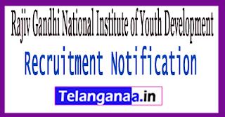 RGNIYD Rajiv Gandhi National Institute of Youth Development Recruitment Notification 2017