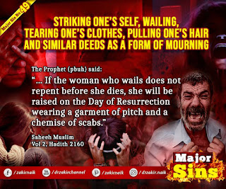 MAJOR SIN. 49.2. STRIKING ONE'S SELF, WAILING, TEARING ONE'S CLOTHES, PULLING ONE'S HAIR AND SIMILAR DEEDS AS A FORM OF MOURNING