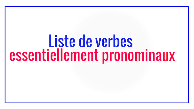 Liste de verbes essentiellement pronominaux