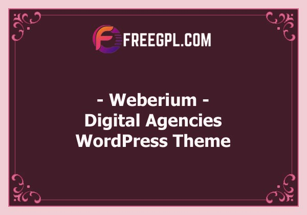 Weberium | Responsive WP Theme Tailored for Digital Agencies Nulled Download Free