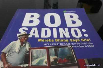 Tentang Buku: Mereka Bilang Saya Gila Bob Sadino Untuk Membangkitkan Berwirausaha