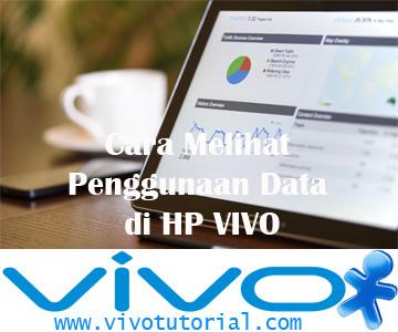 Cara Melihat Penggunaan Data di HP VIVO