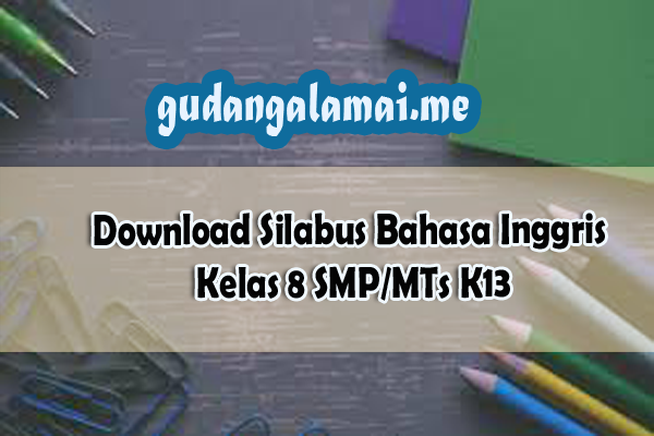 Download Silabus Bahasa Inggris Kelas 8 SMPMTs K13