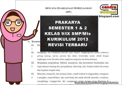 Pada kesempatan kali ini saya akan berbagi RPP Prakarya Kelas  RPP Prakarya Kelas 9 Semester 1 dan 2 Kurikulum 2103 Revisi 2018