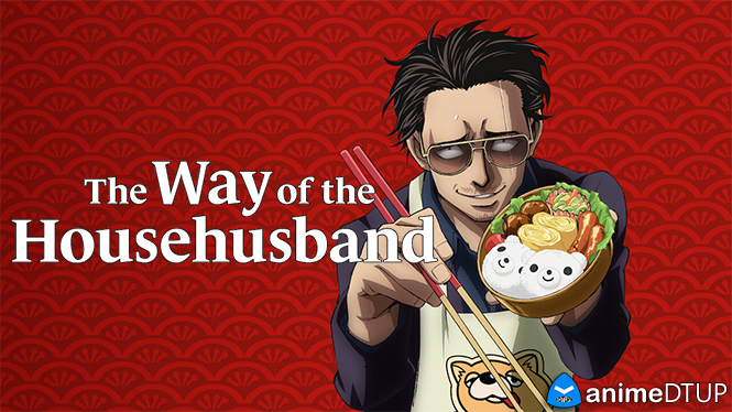 Anime DTUP - Portal The_Way_of_the_Househusband