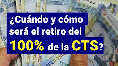 Cuándo y cómo será el retiro del 100% de la CTS