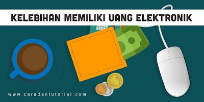 Kelebihan Uang Elektornik