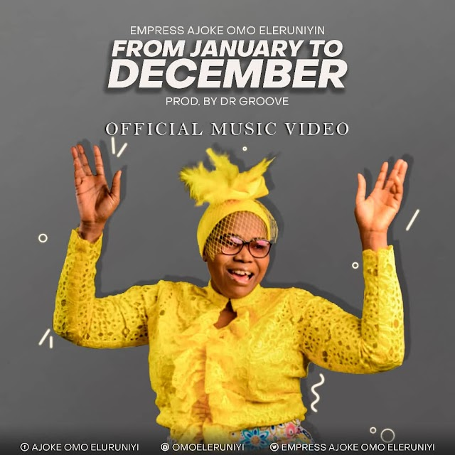 Music + Video : Empress Ajoke - From January to December