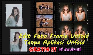Cara Edit Foto Frame Unfold Tanpa Aplikasi Unfold Gratis