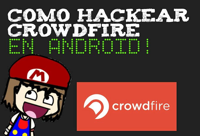 COMO HACKEAR CROWDFIRE APP ANDROID [ROOT]