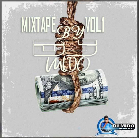 Mixtape Vol 1 |BY DJ MIDO