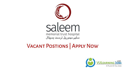 Saleem Memorial Trust Hospital Jobs In Pakistan May 2021 Latest   Apply Now