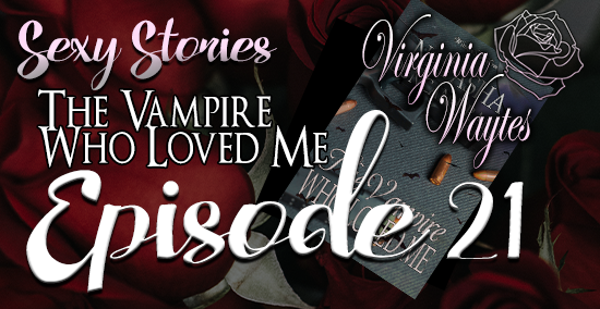 Sexy Stories 21 - The Vampire Who Loved Me