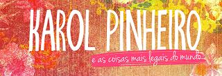 blog Karol Pinheiro