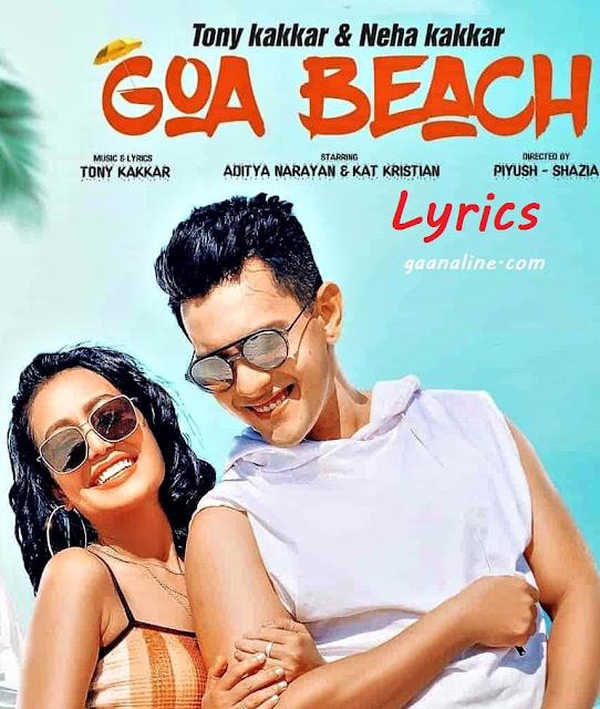Goa Beach Lyrics In Hindi – Tony Kakkar and Neha Kakkar.