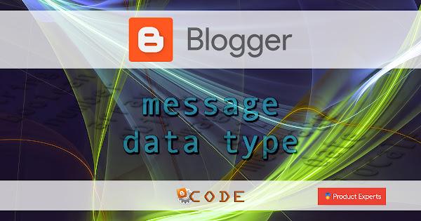 Blogger - Message data type